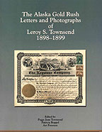 The Alaska Gold Rush Letters and Photographs of Leroy S. Townsend